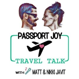 photo for passport joy travel talk podcast with Matt and Nikki Javit